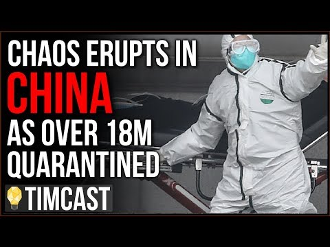 "Chaos Erupts In China, 18M Under Quarantine As Wuhan Virus Spreads ""Feels Like The End Of The World"" – YouTube"