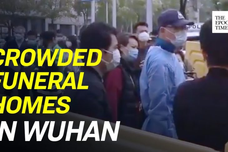 Long Lines At Wuhan Funeral Homes and Cemeteries –