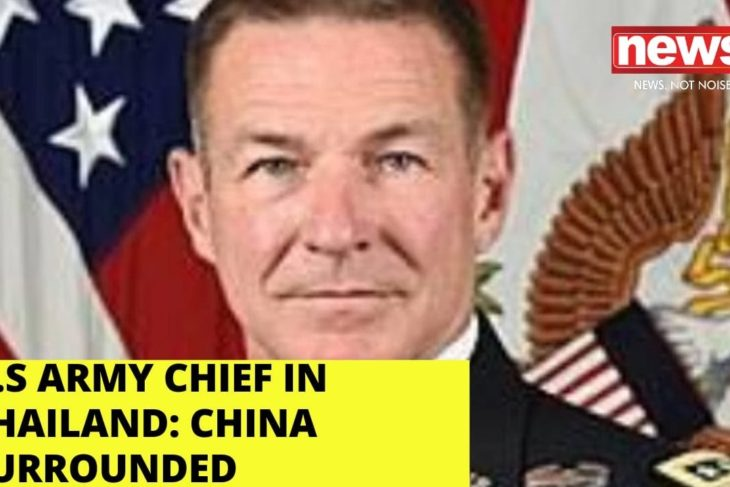 US Army Chief in Thailand | China Surrounded