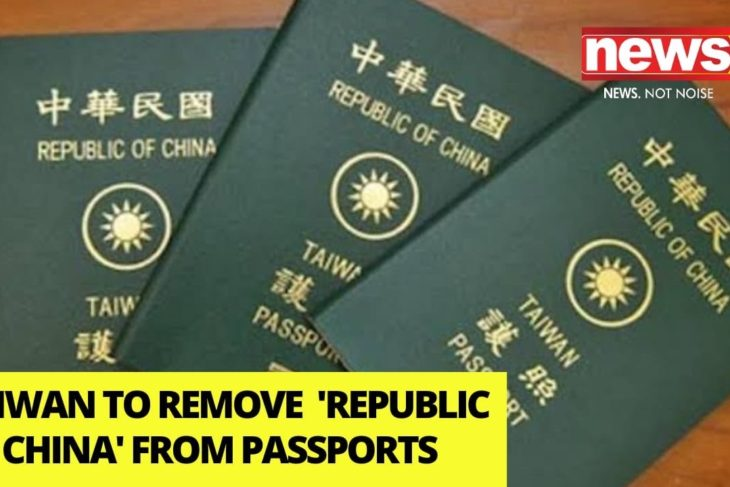 Taiwan To Remove 'Republic of China' From Passports | Renames National Carrier