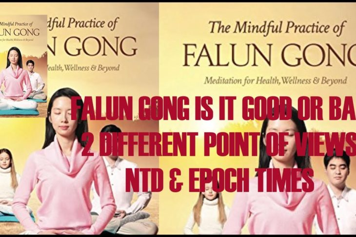 FALUN GONG IS IT GOOD OR BAD 2 DIFFERENT POINT OF VIEWS NTD & EPOCH TIMES