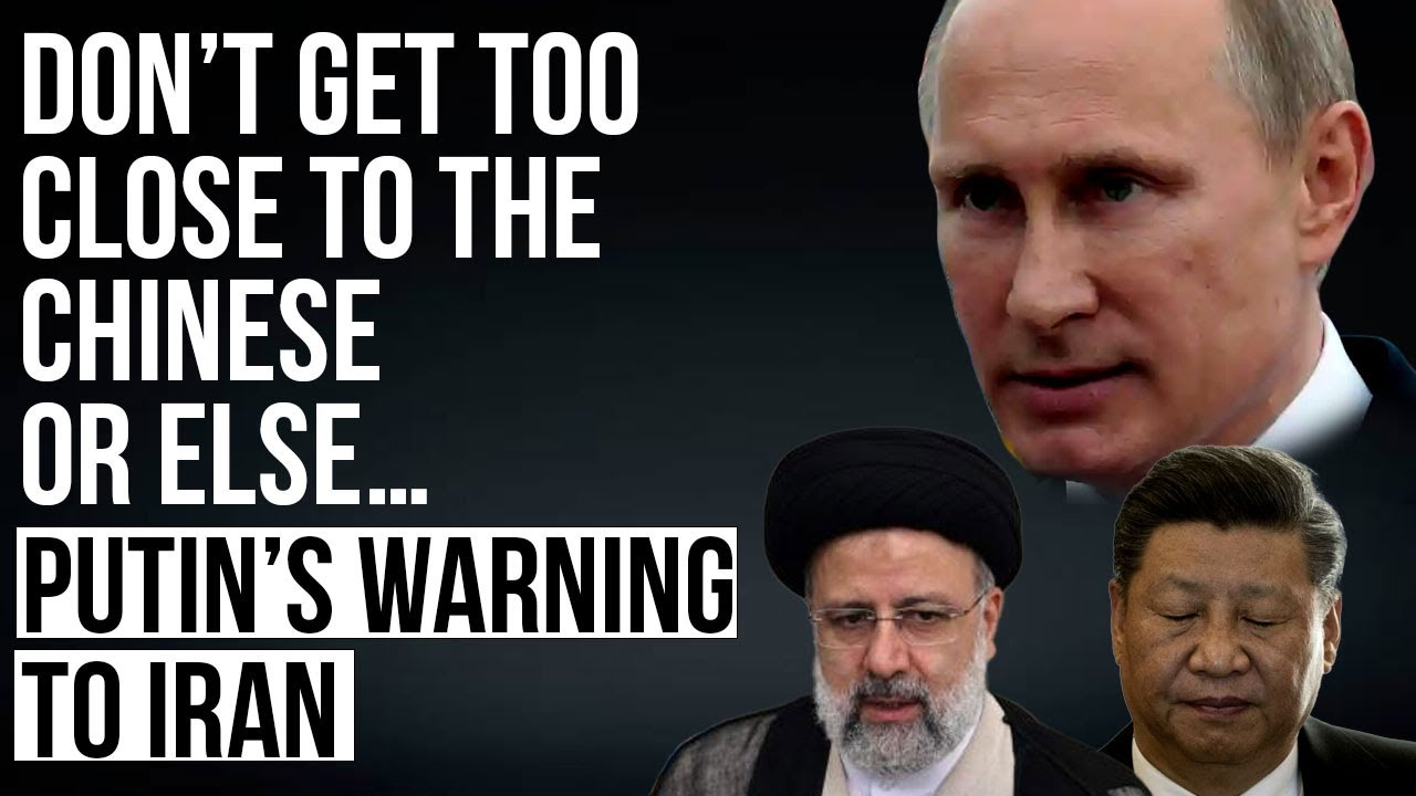 Russia warns Iran against getting too close to China with a subtle yet 'offensive' message